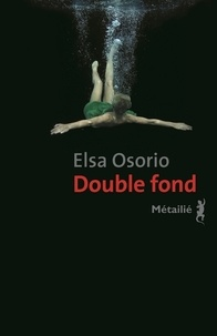Elsa Osorio - Double fond.