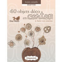 Elsa Pagis - 40 objets déco en carton.