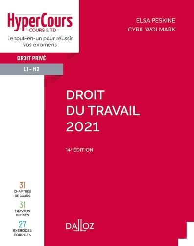 Elsa Peskine et Cyril Wolmark - Droit du travail 2021 - 14e ed..