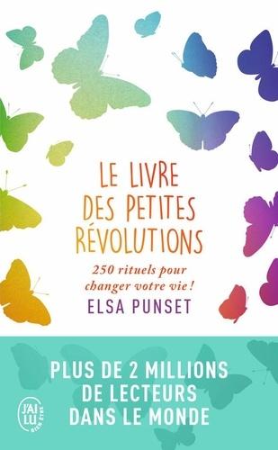 Le livre des petites révolutions. 250 rituels pour changer votre vie !
