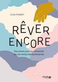 Elsa Punset - Rêver encore.