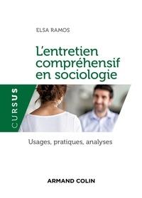 Elsa Ramos - L'entretien compréhensif en sociologie - Usages, pratiques, analyses.