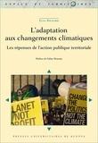 Elsa Richard - L'adaptation aux changements climatiques - Les réponses de l'action publique territoriale.
