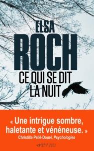 Elsa Roch - Ce qui se dit la nuit.
