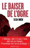 Elsa Roch - Le baiser de l'Ogre.