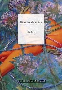 Elsa Royer - Dissection d'une fuite.