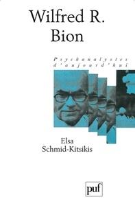 Elsa Schmid-Kitsikis - Wilfred R. Bion.