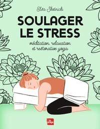 Elsa Skotnicki - Soulager le stress (méditation, yoga, relaxation).