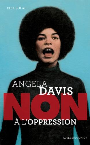 """Elsa Solal - Angela Davis : """"Non à l'oppression""""."""