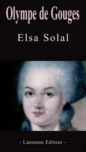 Elsa Solal - Olympe de Gouges.
