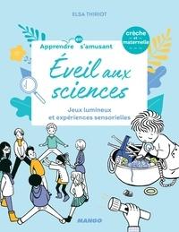 Elsa Thiriot et  Oréli - Éveil aux sciences - Jeux lumineux et expériences sensorielles.