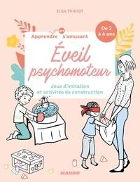 Elsa Thiriot - Eveil psychomoteur - Jeux d'imitation et activités de construction.
