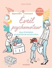 Elsa Thiriot et  Oréli - Éveil psychomoteur - Jeux d'imitation et activités de construction.