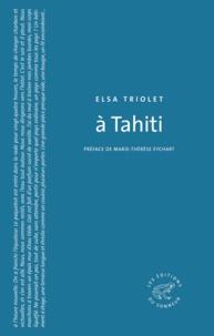 Elsa Triolet - A Tahiti.