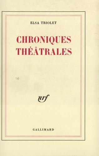 Elsa Triolet - Chroniques théâtrales ( les lettres françaises 1948-1951 ).
