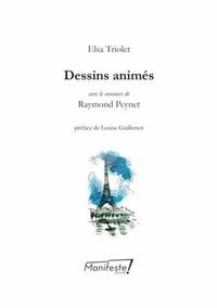 Elsa Triolet et Raymond Peynet - Dessins animés.