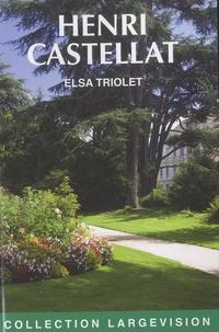 Elsa Triolet - Henri Castellat - Extrait de Mille regrets.