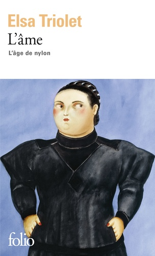 Elsa Triolet - L'âme.