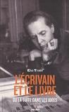 Elsa Triolet - L'écrivain et le livre ou la suite dans les idées.