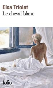 Elsa Triolet - Le Cheval blanc.