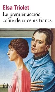 Elsa Triolet - Le premier accroc coûte 200 francs.
