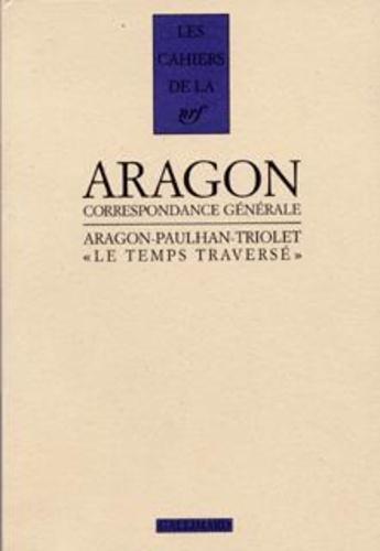 Elsa Triolet et Jean Paulhan - Le temps traversé - Correspondance 1920-1964.