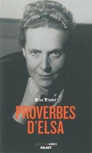 Elsa Triolet - Proverbes d'Elsa.