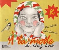 Elsa Valentin et Lydie Sabourin - A la mode de chez Lou.
