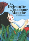 Elsa Valentin et Fabienne Cinquin - La Déjeunite de madame Mouche - Et autres tracas pour lesquels elle consulta le docteur Lapin-Wicott.