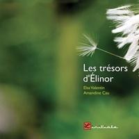 Elsa Valentin et Amandine Cau - Les trésors d'Elinor.