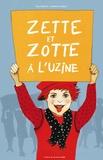 Elsa Valentin et Fabienne Cinquin - Zette et Zotte à l'uzine.