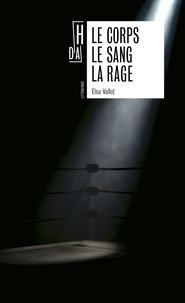 Elsa Vallot - Le corps le sang la rage.