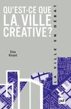 Elsa Vivant - Qu'est-ce que la ville créative ?.