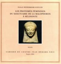 Elsbeth Wiederkehr Schuler - Les Protomés féminines du sanctuaire de la Malophoros à Sélinonte - 2 volumes textes et planches.