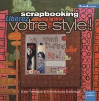Elsie Flannigan et Emmanuelle Ballereau - Scrapbooking - Libérez votre style !.