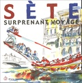 Elsie Herberstein et Cathy Beauvallet - Sète - Surprenant voyage.