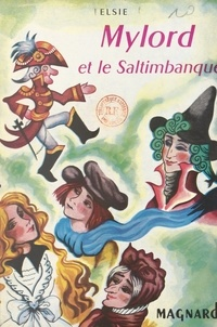 Elsie et Pierre Argence - Mylord et le saltimbanque.