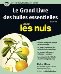 Elske Miles - Le Grand Livre des huiles essentielles pour les nuls.