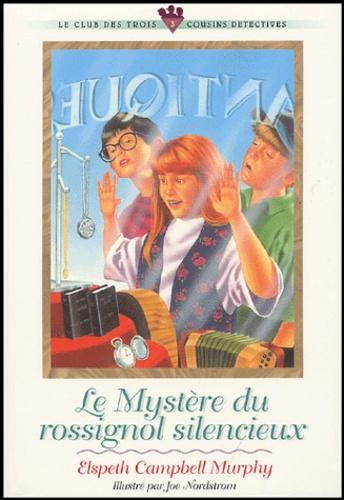 Elspeth Campbell Murphy - Le mystère du rossignol silencieux.