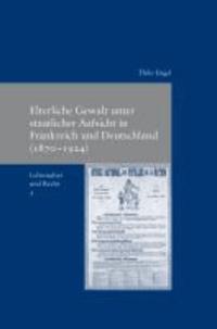 Elterliche Gewalt unter staatlicher Aufsicht in Frankreich und Deutschland (1870-1924) - Lebensalter und Recht 5.