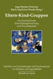 Eltern-Kind-Gruppen - Psychoanalytische Entwicklungsforschung und Praxisbeispiele.