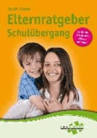 Elternratgeber Schulübergang - 33 Dinge, die Eltern wissen müssen.
