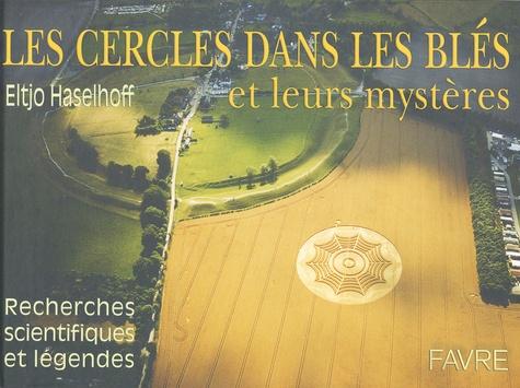 Eltjo Haselhoff - Les cercles dans les blés et leurs mystères. - Recherches scientifiques et légendes.
