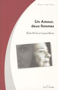Elula Perrin - Un amour, deux femmes.