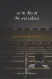 Elvi Whittaker - Solitudes of the Workplace - Women in Universities.