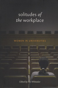 Elvi Whittaker - Solitudes of the Workplace - Women in Universities.