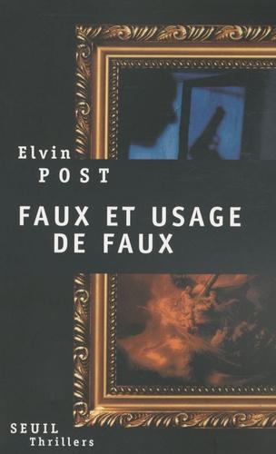 Elvin Post - Faux et usage de faux.