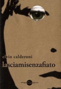 Elvio Calderoni - Lasciamisenzafiato.