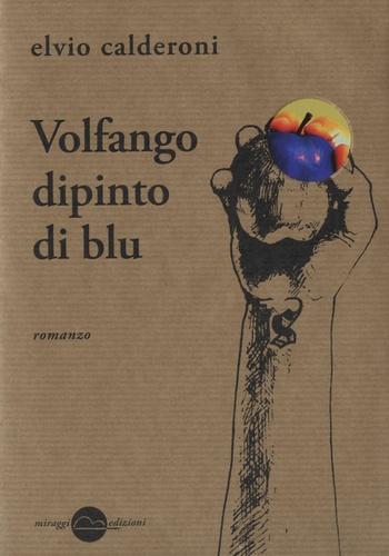 Elvio Calderoni - Volfango dipinto di blu.