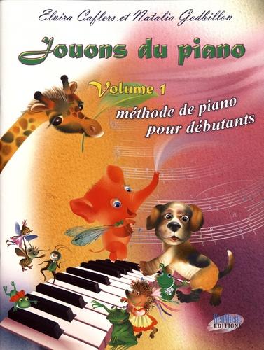 Elvira Caflers et Natalia Godbillon - Jouons du piano - Volume 1, Méthode de piano pour débutants.